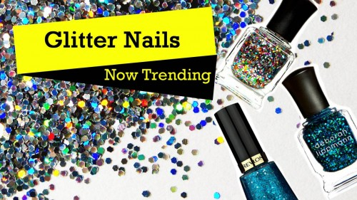 Glitter Nail Polishes – Now Trending